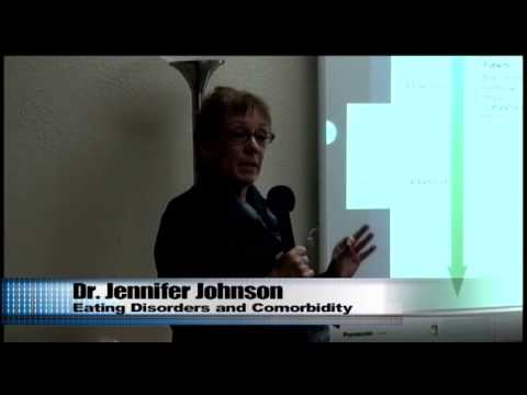 Dr. Jennifer Johnson - Eating Disorders and Comorbidity
