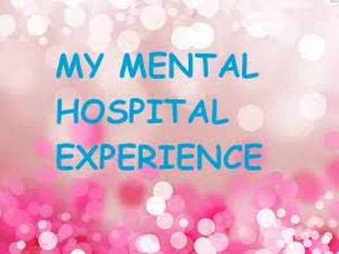 My Mental Hospital Experience/Depression & Suicidal Thoughts