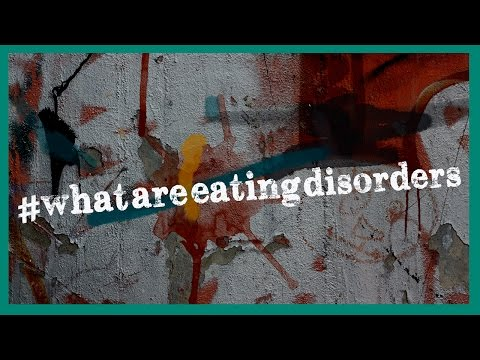 What are eating disorders? #whatareeatingdisorders
