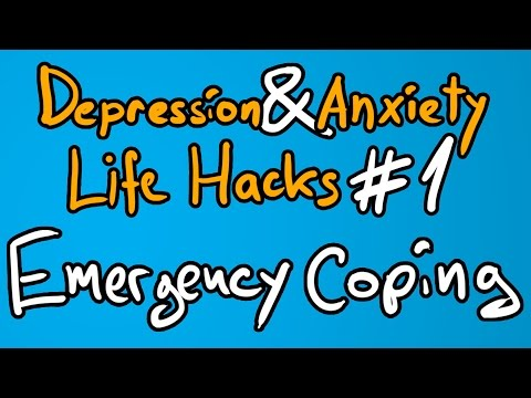 Depression & Anxiety Life Hacks #1: Emergency Coping