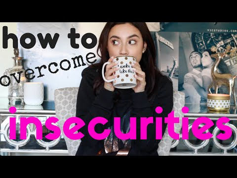 How To Overcome Our Insecurities