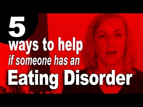 5 Ways to Help Someone with an Eating Disorder