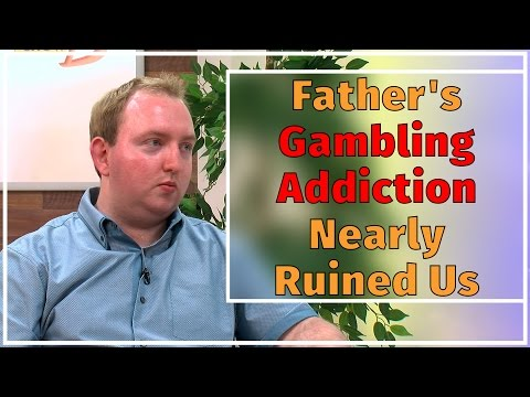 My father's 30-year secret gambling addiction