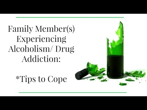 What to do When Parents/ Friends Have an Addiction to Alcohol or Drugs: Tips to Cope