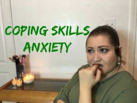 Anxiety: Coping Skills