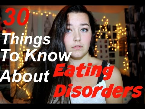 30 things to know about Eating Disorders.