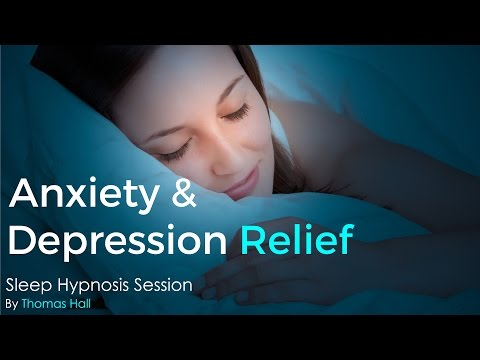 Anxiety & Depression Relief - Sleep Hypnosis Session By Thomas Hall