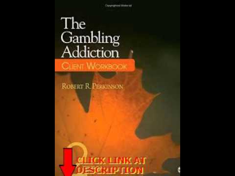 Free The Gambling Addiction Client Workbook