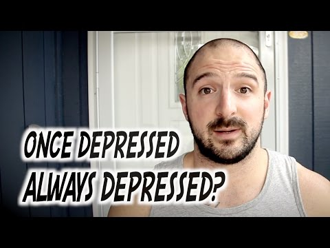 ONCE DEPRESSED, ALWAYS DEPRESSED? | My Take On Life After Major Depression