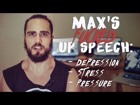 Depression, Stress and The Pressure To Achieve - Max's FUCKED UP Speech: When Work Kills You