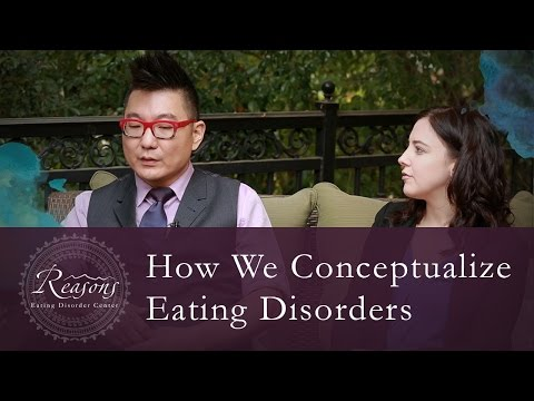 Reasons Eating Disorder Center: How We Conceptualize Eating Disorders