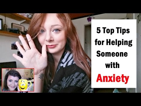 Tips for Helping Someone with Anxiety - Collab with Love_Nadia | Loz Hayley