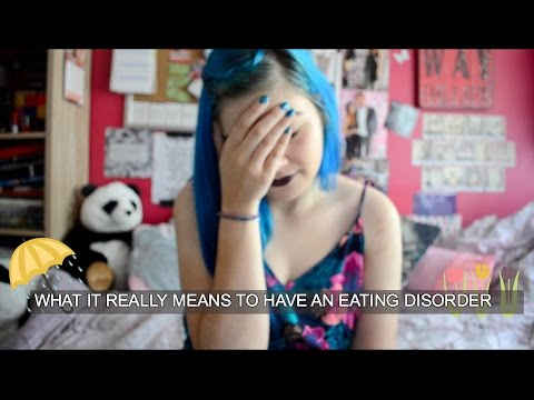 WHAT IT REALLY MEANS TO HAVE AN EATING DISORDER